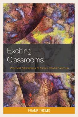 Exciting Classrooms: Practical Information for Student Success